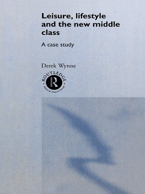Leisure  Lifestyle and the New Middle Class