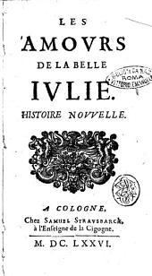 Les amours de la belle Iulie. Histoire nouvelle