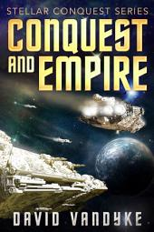 Conquest and Empire: Stellar Conquest Book 5