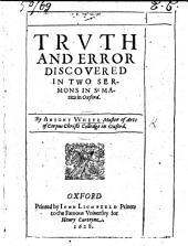 Truth and error discovered, in two sermons in St. Maries in Oxford