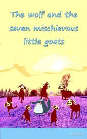 The wolf and the seven mischievous little goats