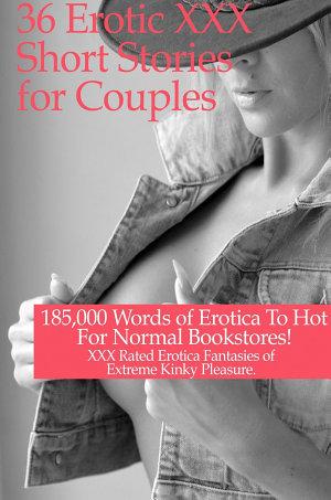 36 Erotic XXX Short Stories for Couples