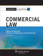 Casenote Legal Briefs for Commercial Law, Keyed to Whaley and McJohn: Edition 10