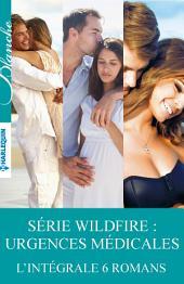 Série Wildfire : urgences médicales: L'intégrale 6 romans