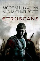 Etruscans: Beloved of the Gods, Book 1