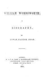 William Wordsworth, a biography