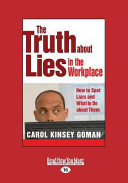 The Truth about Lies in the Workplace  How to Spot Liars and What to Do about Them  Large Print 16pt  PDF