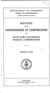 Report of the Commissioner of Corporations on State Laws Concerning Foreign Corporations: March 15, 1915