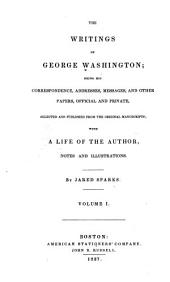 The Writings of George Washington: Life of Washington