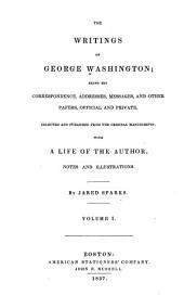 The Writings of George Washington: Life of Washington
