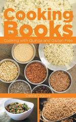 Cooking Books: Cooking with Quinoa and Gluten Free
