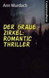 Der graue Zirkel: Romantic Thriller: Cassiopeiapress Spannung