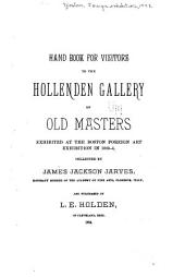 Hand Book for Visitors to the Hollenden Gallery of Old Masters: Exhibited at the Boston Foreign Art Exhibition in 1883-4