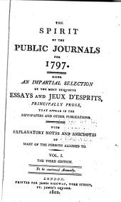 The Spirit of the Public Journals: Being an Impartial Selection of the Most Exquisite Essays and Jeux D'esprits, Principally Prose, that Appear in the Newspapers and Other Publications, Volume 1