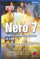 Nero 7: kompletní průvodce vypalováním CD a DVD