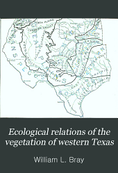 Ecological relations of the vegetation of western Texas: contributions from the Hull botanical laboratory, 30