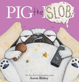 Pig the Slob  Pig the Pug