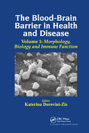 The Blood-Brain Barrier in Health and Disease Volume One