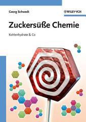 Zuckersüße Chemie: Kohlenhydrate and Co