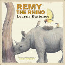 Remy the Rhino Learns Patience PDF