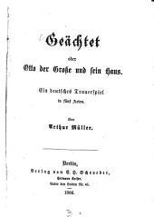 Geächtet oder Otto der Große und sein Haus: e. dt. Trauerspiel in 5 Axten