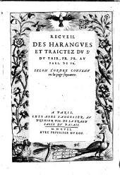 Recueil des harangues et traictez (et Arrests sur quelques questions notables prononcez en robbe rouge an Parlement de Prouence par le Sr. Du- Vair.)
