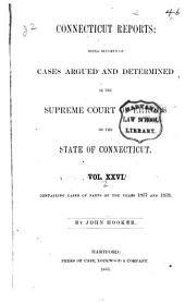 Connecticut Reports: Containing Cases Argued and Determined in the Supreme Court of Errors, Volume 26