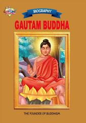 Gautam Buddha: The Founder Of Buddhism