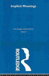 Implicit Meanings: Mary Douglas: Collected Works