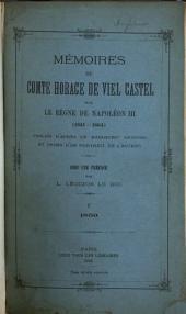 Mémoires du comte Horace de Viel Castel sur le règne de Napoléon III (1851-1864): publiés d'après le manuscrit original, Volume3