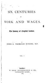 Six Centuries of Work and Wages: The History of English Labour, Volumes 1-2