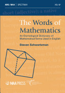 The Words of Mathematics: An Etymological Dictionary of Mathematical Terms in English
