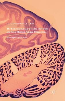 The Educational Significance of Human and Non Human Animal Interactions PDF