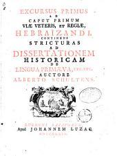 Excursus primus ad caput primum viae veteris et regiae hebraïzandi: continens stricturas ad dissertationem historicam de lingua primaeva etc. etc