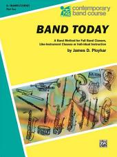 Band Today, Part 2: A Band Method for Full Band Classes, Like-Instrument Classes or Individual Instruction
