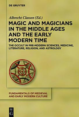 Magic and Magicians in the Middle Ages and the Early Modern Time PDF