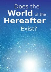 Does the World of the Hereafter exist? (Goodword)