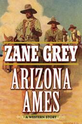 Arizona Ames: A Western Story