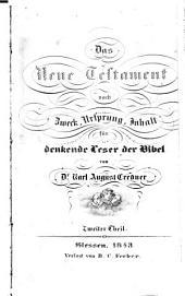 Das N. T. nach Zweck, Ursprung, Inhalt, für denkende Leser der Bibel: Band 2