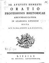 Io. Avgvsti Ernesti Oratio Professionis Rhetoricae Adevndae Cavssa In Academia Lipsiensi Dicta A.D. IV. Kal. Avgvsti A.C. MDCCLVI