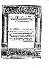 Cai Plinii Secundi Novocomensis Præfatio in naturalem historiam eruditissima at incomparabilis ad Titum Vespasianum. [Edited by J. Locher.] Copious MS. notes