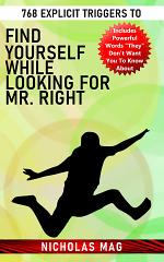 768 Explicit Triggers to Find Yourself While Looking for Mr. Right