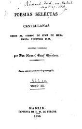 Poesías selectas castellanas, desde el tiempo de Juan de Mena hasta nuestros dias: Volumen 3