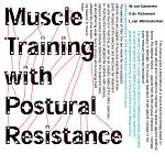 Muscle Training with Postural Resistance