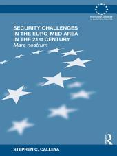 Security Challenges in the Euro-Med Area in the 21st Century: Mare Nostrum