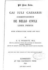 Gai Iuli Caesaris commentariorum De bello civili: liber primus