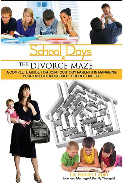 School Days and the Divorce Maze
