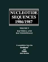 Bacteria and Bacteriophage: A Compilation from the GenBank® and EMBL data libraries, Volume 5