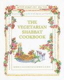 The Vegetarian Shabbat Cookbook Book