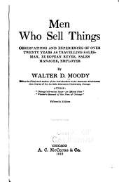 Men who Sell Things: Observations and Experiences of Over Twenty Years as Travelling Salesman, European Buyer, Sales Manager, Employer